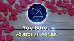 Yay Burcu Ağustos Ayı Aşk Yorumu