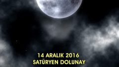14 Aralık Satürnyen Dolunayı Burçlara Etkisi