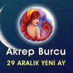 Akrep Burcu 29 Aralık Yeni Ay Etkileri