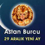 Aslan Burcu 29 Aralık Yeni Ay Etkileri