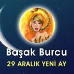 Başak Burcu 29 Aralık Yeni Ay Etkileri