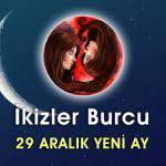 İkizler Burcu 29 Aralık Yeni Ay Etkileri