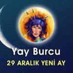 Yay Burcu 29 Aralık Yeni Ay Etkileri