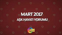 Mart 2017 Burçlar Aşk Yorumları