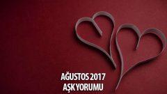 Ağustos 2017 Burçlar Aşk Yorumları