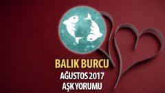 Balık Burcu Ağustos 2017 Aşk Yorumu