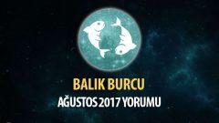 Balık Burcu Ağustos 2017 Yorumu