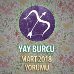 Yay Burcu Mart 2018 Yorumu