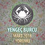 Yengeç Burcu Mart 2018 Yorumu