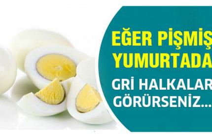 Pişmiş Yumurtada Gri Halkalar Görüyorsanız Dikkat