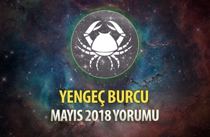 Yengeç Burcu Mayıs 2018 Yorumu