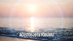 Ağustos 2018 Aylık Burç Yorumları