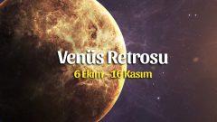 Akrep Burcunda Venüs Gerilemesi! Aşkınızı ve Paranızı Koruyun!