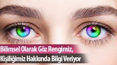 Bilimsel Olarak Göz Rengimiz, Kişiliğimiz Hakkında Bilgi Veriyor