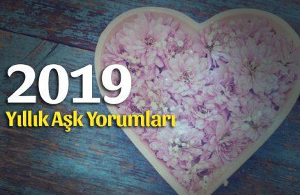 Burçlar 2019 Yıllık Aşk Yorumları