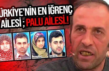 Türkiye'nin Gündemine Oturan Palu Ailesinin İşlediği Suçların Detayları