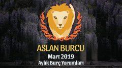 Aslan Burcu Mart 2019 Yorumu