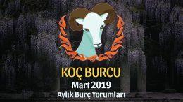 Koç Burcu Mart 2019 Yorumu