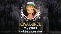 Kova Burcu Mart 2019 Yorumu