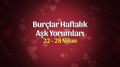 Burçlar Haftalık Aşk Yorumları 22 – 28 Nisan