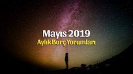 Mayıs 2019 Aylık Burç Yorumları