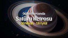 Oğlak Burcunda Satürn Retrosu 30 Nisan – 18 Eylül