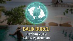 Balık Burcu Haziran 2019 Aylık Yorum