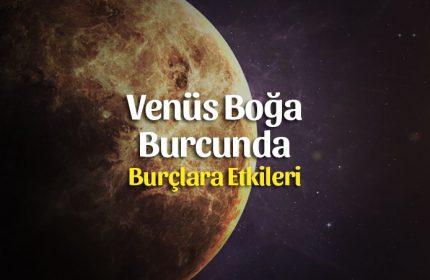 Venüs Boğa Burcunda 15 Mayıs Burçlara Etkileri