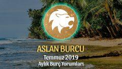 Aslan Burcu Temmuz 2019 Aylık Yorumu
