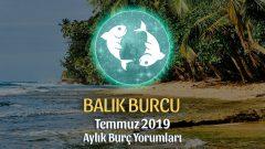Balık Burcu Temmuz 2019 Aylık Yorumu