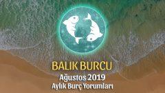 Balık Burcu Ağustos 2019 Yorumu