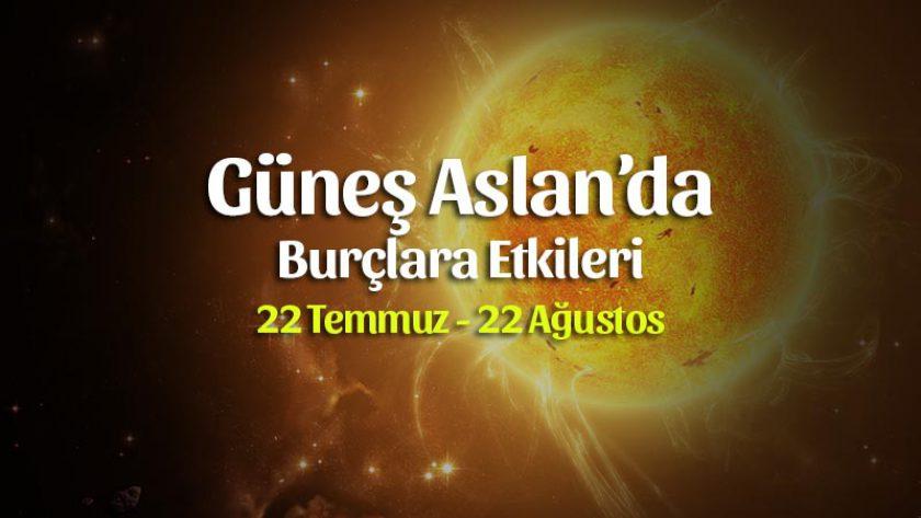 Güneş Aslan Burcunda Burçlara Etkileri 22 Temmuz – 22 Ağustos