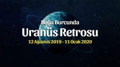 Uranüs Retrosu Boğa Burcunda 12 Ağustos – 11 Ocak