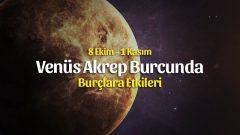 Venüs Akrep Burcunda 8 Ekim 2019 – Burçlara Etkileri
