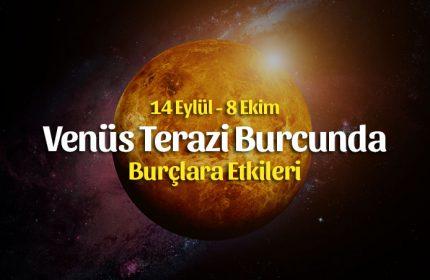 Venüs Terazi Burcunda 14 Eylül – 8 Ekim 2019 Burçlara Etkileri