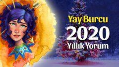 Yay Burcu 2020 Yıllık Yorumu
