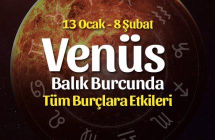 Venüs Balık Transiti Burçlara Etkileri – 13 Ocak 2020