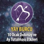 Yay Burcu 10 Ocak Dolunay ve Ay Tutulması Etkileri