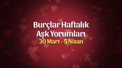 Burçlar Haftalık Aşk Yorumları 30 Mart – 5 Nisan