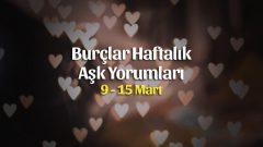 Burçlar Haftalık Aşk Yorumları 9 – 15 Mart