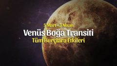 Venüs Boğa Transiti Burçlara Etkileri – 5 Mart 2020