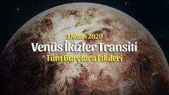 Venüs İkizler Transiti Burçlara Etkileri – 3 Nisan 2020