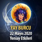 Yay Burcu Yeniay Etkileri - 22 Mayıs 2020