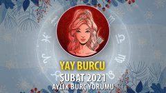 Yay Burcu Şubat 2021 Yorumu