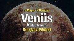 Venüs İkizler Transiti Burç Yorumları – 9 Mayıs 2021