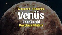 Venüs Başak Transiti Burç Yorumları – 22 Temmuz 2021