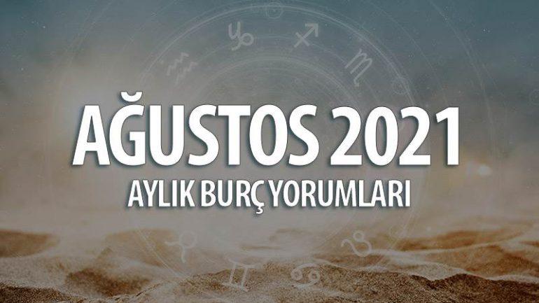 Ağustos 2021 Aylık Burç Yorumları