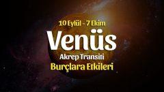 Venüs Akrep Transiti Burç Yorumları – 10 Eylül 2021